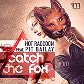 Hot Raccoon feat. Pit Bailay - Catch the fox 2.0