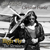 Jay Neero feat. Christian Franke - High Fly (The Remixes)